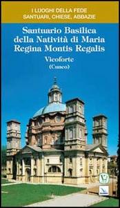 Libro Santuario Basilica della Natività di Maria Regina Montis Regalis. Vicoforte (Cuneo) Ernesto Billò