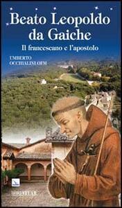 Beato Leopoldo da Gaiche. Il francescano e l'apostolo - Umberto Occhialini - copertina