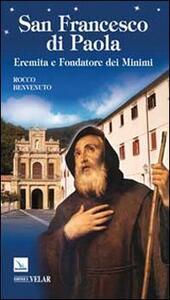 San Francesco di Paola. Eremita e fondatore dei Minimi - Rocco Benvenuto - copertina