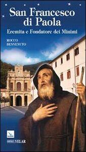 Foto Cover di San Francesco di Paola. Eremita e fondatore dei Minimi, Libro di Rocco Benvenuto, edito da Elledici