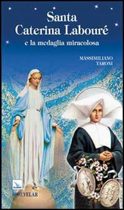 Libro Santa Caterina Labouré e la medaglia miracolosa Massimiliano Taroni
