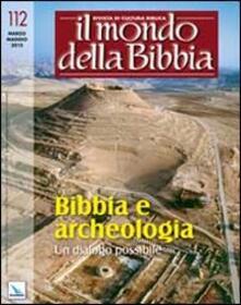 Osteriacasadimare.it Il mondo della Bibbia (2012). Vol. 2: Bibbia e archeologia. Un dialogo possibile. Image