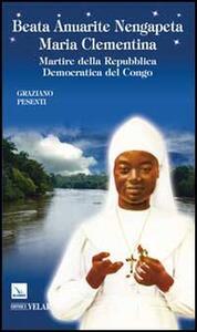 Beata Anuarite Nengapeta Maria Clementina. Martire della Repubblica Democratica del Congo