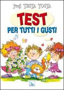 Foto Cover di Test per tutti i gusti, Libro di  edito da Elledici