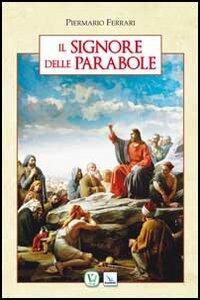 Il Signore delle parabole - Piermario Ferrari - copertina