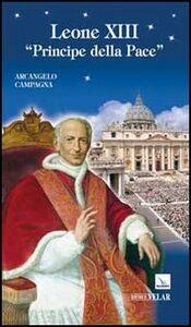 Foto Cover di Leone XIII. Principe della pace, Libro di Arcangelo Campagna, edito da Elledici