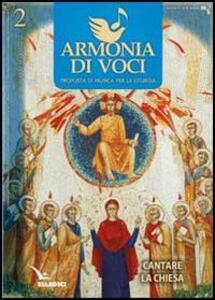 Armonia di voci (2012). Vol. 2: Cantare la Chiesa.