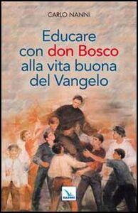 Libro Educare con don Bosco alla vita buona del Vangelo Carlo Nanni