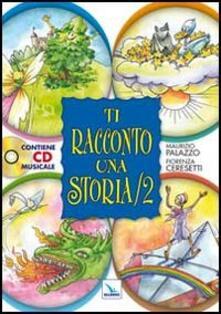 Letterarioprimopiano.it Ti racconto una storia. Con CD Audio. Vol. 2 Image