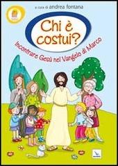 Progetto Emmaus. Chi è costui? Incontrare Gesù nel Vangelo di Marco