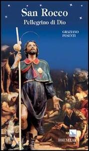 San Rocco. Pellegrino di Dio - Graziano Pesenti - copertina