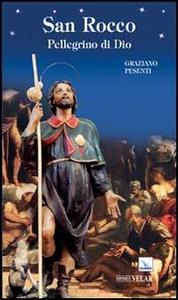 Libro San Rocco. Pellegrino di Dio Graziano Pesenti