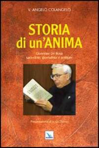 Storia di un'anima. Giuseppe De Rosa sacerdote, giornalista e scrittore