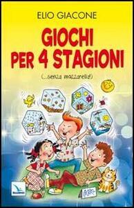 Giochi per 4 stagioni. (... senza mozzarella!) - Elio Giacone - copertina