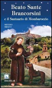 Beato Sante Brancorsini e il Santuario di Mombaroccio - Silvano Bracci - copertina