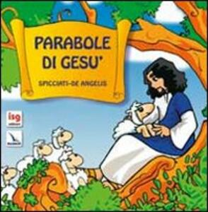 Parabole di Gesù - Maddalena Spicciati,Mauro De Angelis - copertina