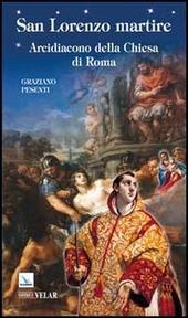 San Lorenzo martire. Arcidiacono della Chiesa di Roma