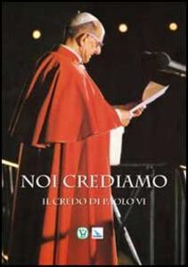 Noi crediamo. Il credo di Paolo VI