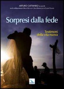 Foto Cover di Sorpresi dalla fede. Testimoni della vita nuova, Libro di  edito da Elledici