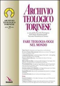 Archivio teologico torinese (2012). Vol. 2: Fare teologia oggi nel mondo.