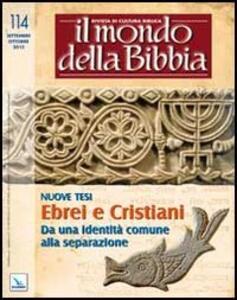 Il mondo della Bibbia (2012). Vol. 4: Ebrei e cristiani. Da una identità comune alla separazione.