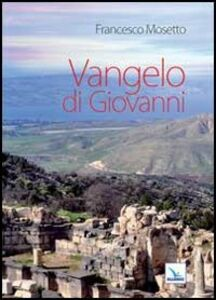 Libro Vangelo di Giovanni Francesco Mosetto