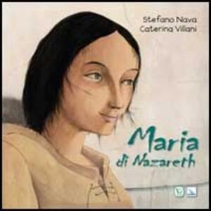 Maria di Nazareth - Stefano Nava,Caterina Villani - copertina