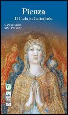 Pienza. Il cielo in cattedrale - Manlio Sodi,Nino Petreni - copertina
