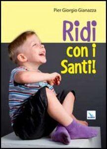 Foto Cover di Ridi con i santi!, Libro di Pier Giorgio Gianazza, edito da Elledici