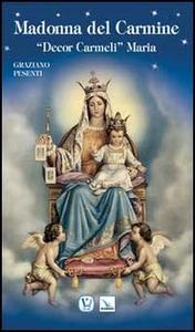 Libro Madonna del Carmine. «Decor Carmeli» Maria Graziano Pesenti