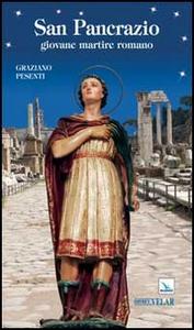 Libro San Pancrazio. Giovane martire romano Graziano Pesenti