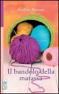 Foto Cover di Il bandolo della matassa, Libro di Andrea Panont, edito da Elledici