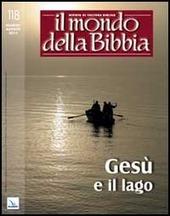 Il mondo della Bibbia (2013). Vol. 3: Gesù e il lago.