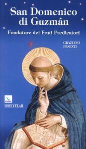 San Domenico di Guzmán. Fondatore dei Frati Predicatori - Graziano Pesenti - copertina