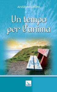 Foto Cover di Un tempo per l'anima, Libro di Anselm Grün, edito da Elledici