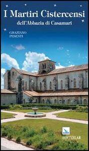 Libro I martiri cistercensi dell'abbazia di Casamari Graziano Pesenti