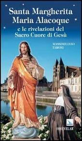 Santa Margherita Maria Alacoque e le rivelazioni del Sacro Cuore di Gesù