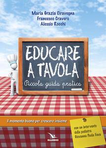 Educare a tavola. Piccola guida pratica - M. Grazia Ciravegna,Francesco Cravero,Alessio Rocchi - copertina