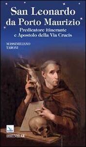 San Leonardo da Porto Maurizio. Predicatore itinerante e apostolo della Via Crucis - Massimiliano Taroni - copertina