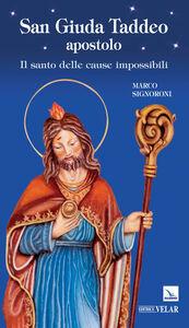 Libro San Giuda Taddeo apostolo. Il santo delle cause impossibili Marco Signoroni