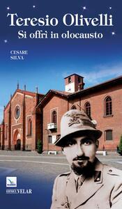 Teresio Olivelli. Si offrì in olocausto - Cesare Silva - copertina