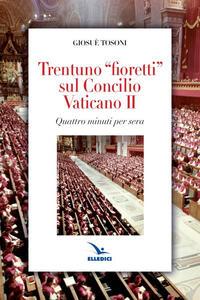 Trentuno fioretti sul Concilio Vaticano II
