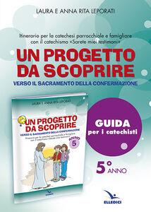 Foto Cover di Progetto da scoprire, per la 5ª classe. Guida, Libro di Laura Leporati,Anna R. Leporati, edito da Elledici