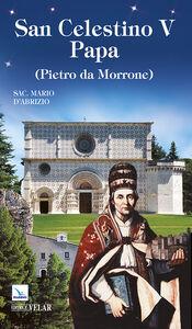 Libro San Celestino V papa (Pietro da Morrone) Mario D'Ambra