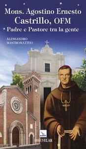 Mons. Agostino Ernesto Castrillo, ofm. Padre e pastore tra la gente