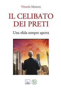 Il celibato dei preti. Una sfida sempre aperta - Vittorio Moretto - copertina