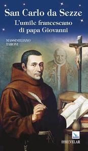 San Carlo da Sezze. L'umile francescano di papa Giovanni