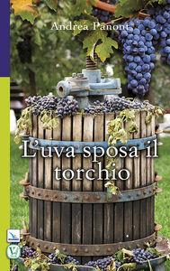 Libro L' uva sposa il torchio Andrea Panont