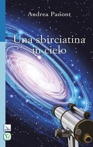 Libro Una sbirciatina in cielo Andrea Panont