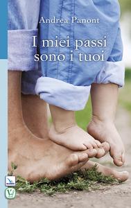 Libro I miei passi sono i tuoi Andrea Panont